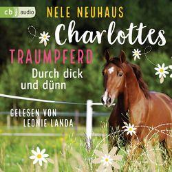 Charlottes Traumpferd – Durch dick und dünn von Landa,  Leonie, Neuhaus,  Nele