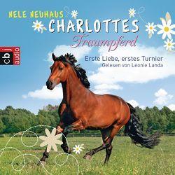 Charlottes Traumpferd – Erste Liebe, erstes Turnier von Landa,  Leonie, Neuhaus,  Nele