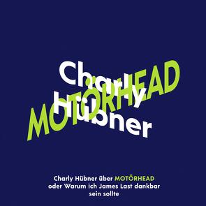 Charly Hübner über Motörhead von Hübner,  Charly
