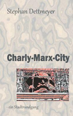 Charly-Marx-City von Dettmeyer,  Stephan