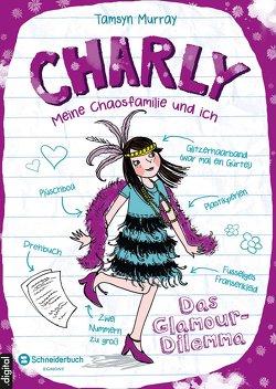 Charly – Meine Chaosfamilie und ich, Band 03 von Miller,  Antonia, Murray,  Tamsyn, Steinbrede,  Diana