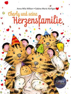 Charly und seine Herzensfamilie von Körfgen,  Sabine Marie, Wilken,  Anna Mila