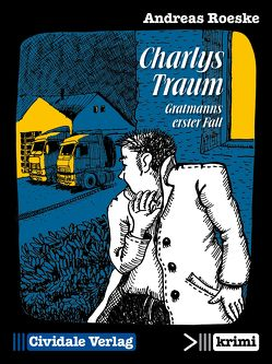 Charlys Traum von Roeske,  Andreas