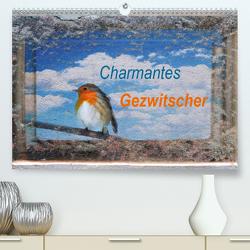 Charmantes Gezwitscher (Premium, hochwertiger DIN A2 Wandkalender 2020, Kunstdruck in Hochglanz) von Jäger,  Anette/Thomas