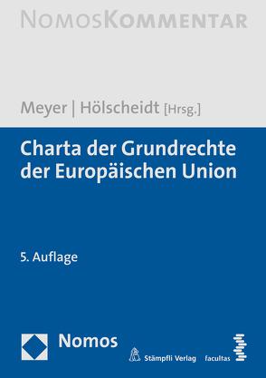 Charta der Grundrechte der Europäischen Union von Hölscheidt,  Sven, Meyer,  Jürgen