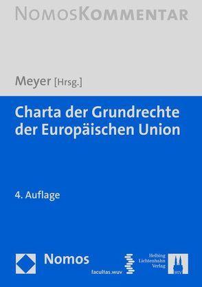 Charta der Grundrechte der Europäischen Union von Bernsdorff,  Norbert, Borowsky,  Martin, Eser,  Albin, Hölscheidt,  Sven, Magiera,  Siegfried, Meyer,  Jürgen, Riedel,  Eibe H.