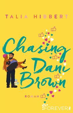 Chasing Dani Brown von Bowien-Böll,  Christiane, Hibbert,  Talia