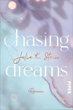 Chasing Dreams von Stein,  Julia K.