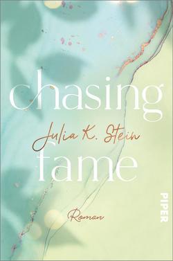 Chasing Fame von Stein,  Julia K.
