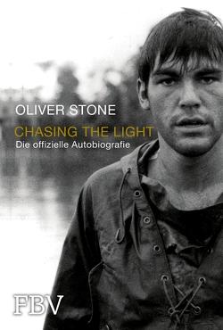 Chasing the Light – Die offizielle Biografie von Stone,  Oliver