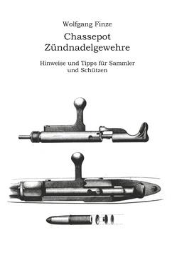 Chassepot-Zündnadelgewehre von Finze,  Wolfgang