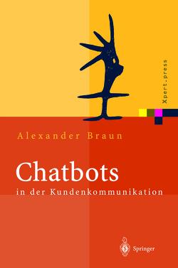 Chatbots in der Kundenkommunikation von Braun,  Alexander, Glotz,  Peter