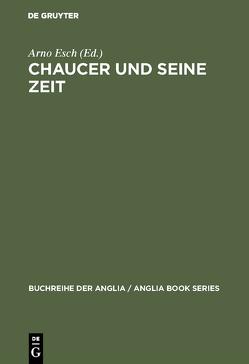 Chaucer und seine Zeit von Esch,  Arno