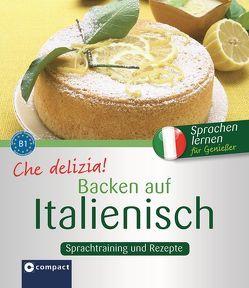 Che delizia! – Backen auf Italienisch von Spiti,  Anna