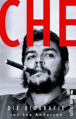 Che – Die Biographie von Anderson,  Jon Lee, Gockel,  Gabriele, Krieger,  Christiane, Schuhmacher,  Sonja, Steckhan,  Barbara