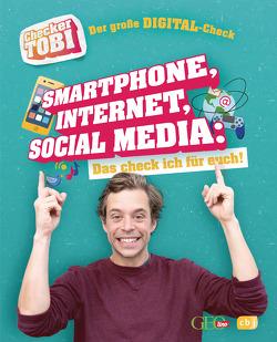 Checker Tobi – Der große Digital-Check: Smartphone, Internet, Social Media – Das check ich für euch! von Checker Tobi, Eisenbeiß,  Gregor, Flammang,  Carolin