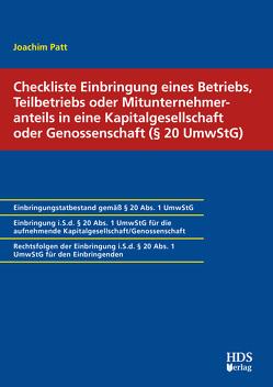 Checkliste Einbringung eines Betriebs, Teilbetriebs oder Mitunternehmeranteils in eine Kapitalgesellschaft oder Genossenschaft (§ 20 UmwStG) von Patt,  Joachim