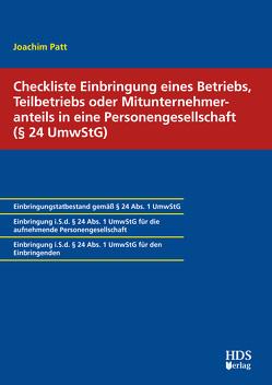 Checkliste Einbringung eines Betriebs, Teilbetriebs oder Mitunternehmeranteils in eine Personengesellschaft (§ 24 UmwStG) von Patt,  Joachim