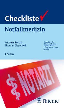 Checkliste Notfallmedizin von Secchi,  Andreas, Ziegenfuß,  Thomas