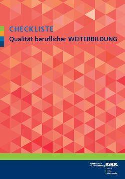 Checkliste Qualität beruflicher Weiterbildung von Borowiec,  Thomas, Bundesinstitut für Berufsbildung (BIBB), Mettin,  Gisela, Zöller,  Maria
