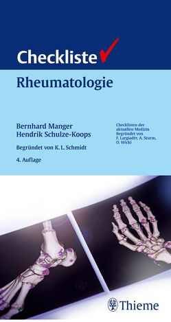 Checkliste Rheumatologie von Arbogast,  Martin, Dechant,  Claudia, Grünke,  Mathias, Manger,  Bernhard, Schulze-Koops,  Hendrik