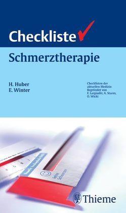Checkliste Schmerztherapie von Bickel,  Andreas, Fujak,  Albert, Huber,  Horst, Irnich,  Dominik, Winter,  Eva