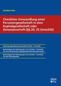 Checkliste Umwandlung einer Personengesellschaft in eine Kapitalgesellschaft oder Genossenschaft (§§ 20, 25 UmwStG) von Patt,  Joachim