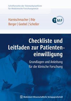 Checkliste und Leitfaden zur Patienteneinwilligung von Berger,  Bettina, Goebel,  Jürgen W., Harnischmacher,  Urs, Ihle,  Peter, Scheller,  Jürgen