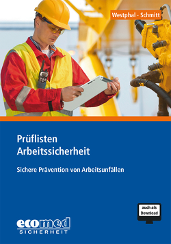 Checklisten Arbeitssicherheit von Schmitt,  Martin, Westphal,  Peter