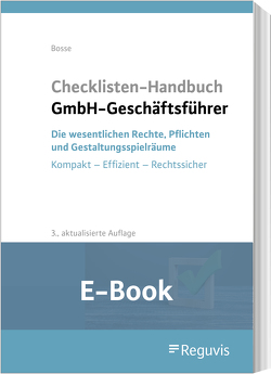 Checklisten Handbuch GmbH-Geschäftsführer (E-Book) von Bosse,  Christian