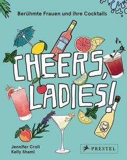 Cheers, Ladies! von Croll,  Jennifer, Shami,  Kelly