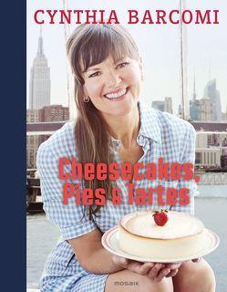 Cheesecakes, Pies & Tartes von Barcomi,  Cynthia, Maja Smend Photography Ltd., Meyer zu Kueingdorf,  Ulf