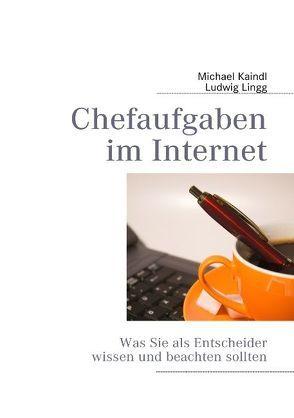 Chefaufgaben im Internet von Kaindl,  Michael, Lingg,  Ludwig