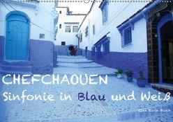 Chefchaouen – Sinfonie in Blau und Weiß (Wandkalender 2019 DIN A2 quer) von Karin Bloch,  Elke