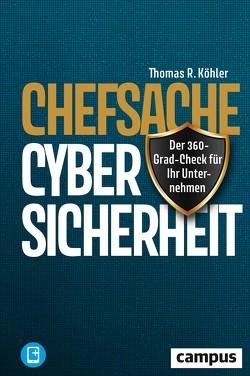 Chefsache Cybersicherheit von Köhler,  Thomas R.