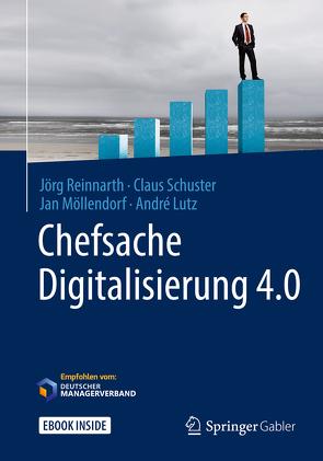 Chefsache Digitalisierung 4.0 von Buchenau,  Peter, Lutz,  André, Möllendorf,  Jan, Reinnarth,  Jörg, Schuster,  Claus
