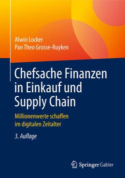 Chefsache Finanzen in Einkauf und Supply Chain von Grosse-Ruyken,  Pan Theo, Locker,  Alwin