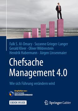 Chefsache Management 4.0 von Al-Omary,  Falk, Buchenau,  Peter, Grieger-Langer,  Suzanne, Habermann,  Hendrik, Kleer,  Gerald, Linsenmaier,  Jürgen, Wildenstein,  Oliver