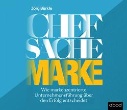 Chefsache Marke von Bürkle,  Jörg, Pappenberger,  Sebastian