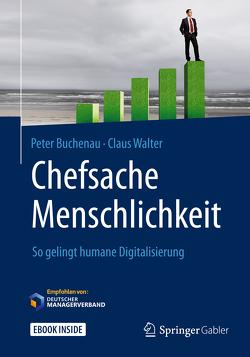 Chefsache Menschlichkeit von Buchenau,  Peter, Walter,  Claus