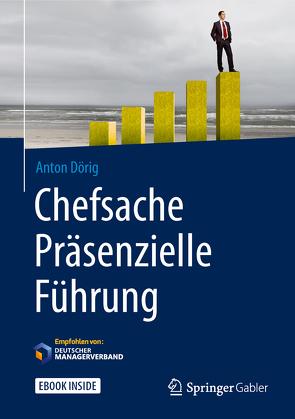 Chefsache Präsenzielle Führung von Buchenau,  Peter, Dörig,  Anton
