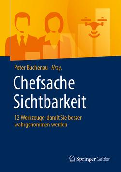 Chefsache Sichtbarkeit von Buchenau,  Peter