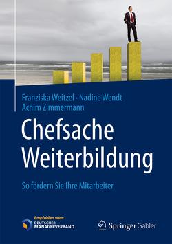 Chefsache Weiterbildung von Buchenau,  Peter, Weitzel,  Franziska, Wendt,  Nadine, Zimmermann,  Achim