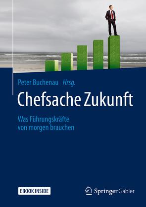 Chefsache Zukunft von Buchenau,  Peter