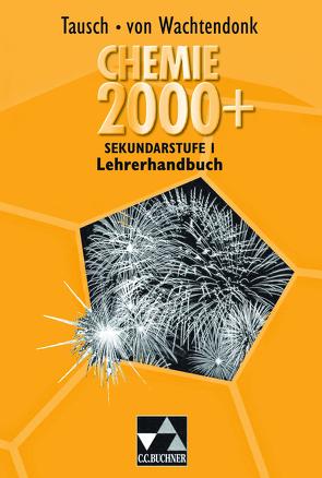 Chemie 2000+ NRW / Chemie 2000+ Sek I LH von Bohrmann-Linde,  Claudia, Domrose,  Anke, Krees,  Simone, Krollmann,  Patrick, Remus,  Ludger, Tausch,  Michael, Tillmanns,  Barbara, Wachtendonk,  Magdalene von, Wambach-Laicher,  Judith