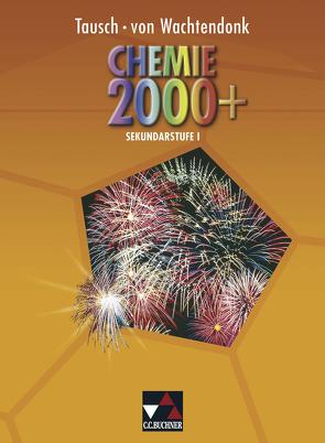 Chemie 2000+ NRW / Chemie 2000+ Sek I von Bohrmann-Linde,  Claudia, Domrose,  Anke, Krees,  Simone, Krollmann,  Patrick, Remus,  Ludger, Tausch,  Michael, Tillmanns,  Barbara, Wachtendonk,  Magdalene von, Wambach-Laicher,  Judith