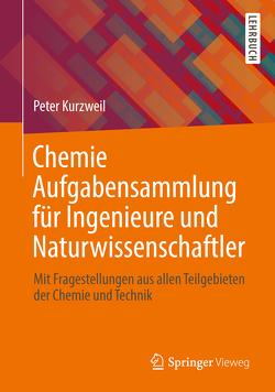 Chemie Aufgabensammlung für Ingenieure und Naturwissenschaftler von Kurzweil,  Peter