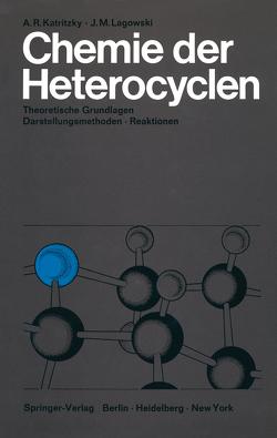 Chemie der Heterocyclen von Katritzky,  Alan R., Koch,  Günter, Lagowski,  Jeanne M.