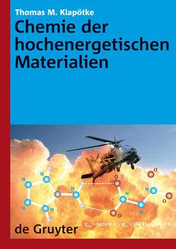 Chemie der hochenergetischen Materialien von Klapötke,  Thomas M.