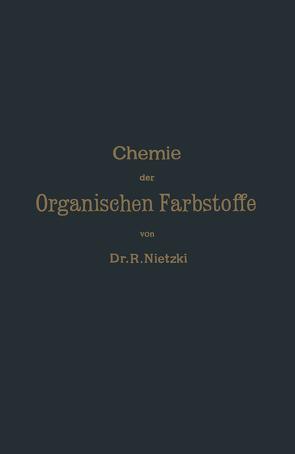 Chemie der Organischen Farbstoffe von Nietzki,  Rudolf